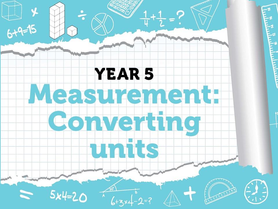 Year 5 - Measurement - Converting Units - Week 9 - Summer - Block 4 - White Rose