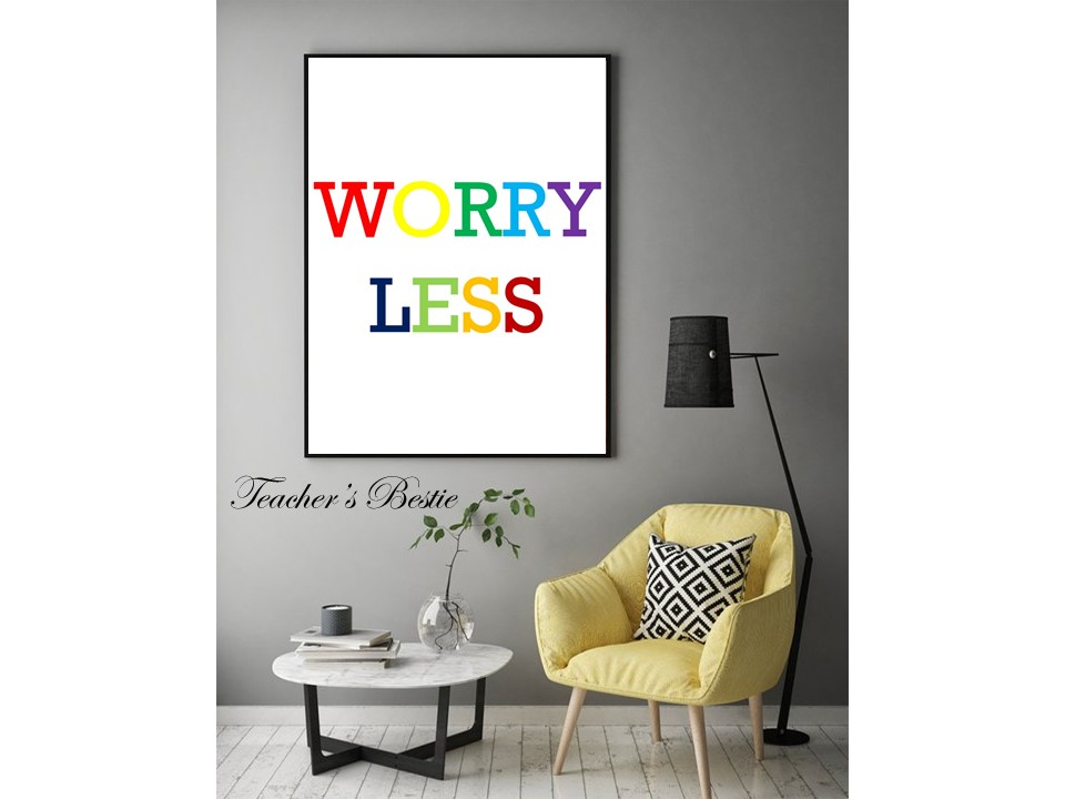 Worry Less, Printable Wall Art, Digital Download, Multi colored, Sign, Poster, Wall Art