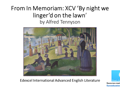 A Level Literature: Tennyson's, 'From In Memoriam: VII By night we linger'd on the lawn