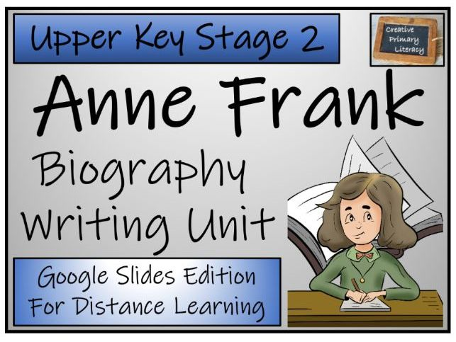UKS2 Anne Frank Biography Writing & Distance Learning Unit