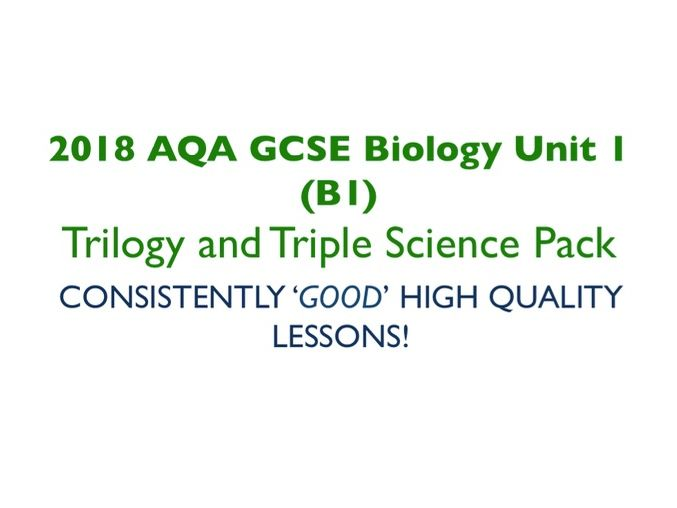 2018 AQA GCSE Biology Unit 1 (B1)  - Trilogy and Triple science pack