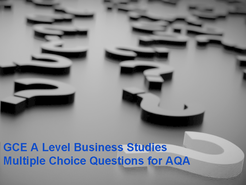 GCE A Level Business Studies Multiple Choice Questions for AQA (Legacy spec)