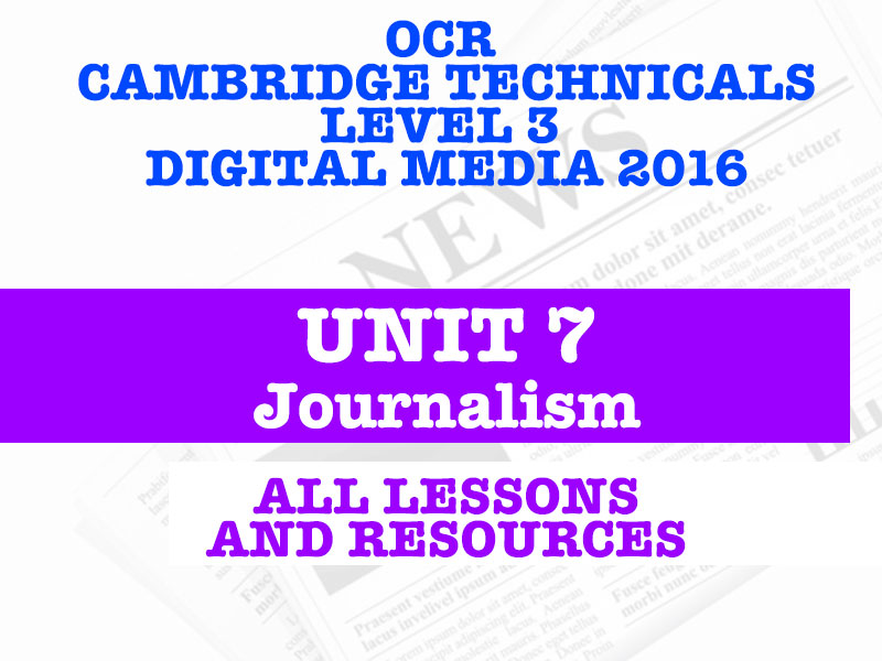 OCR CAMBRIDGE TECHNICALS IN DIGITAL MEDIA 2017 - LEVEL 3 - UNIT 7 - EVERY LESSON & REOURCES!