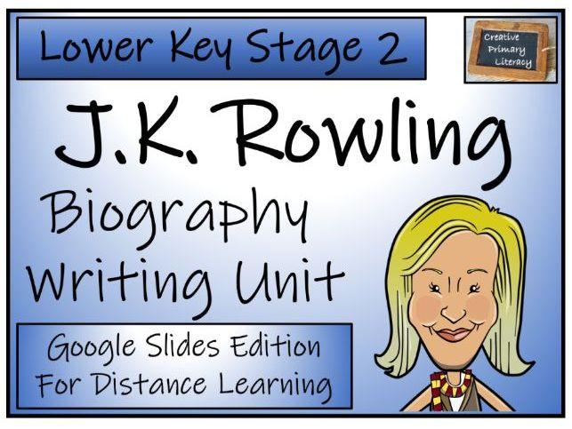LKS2 J.K. Rowling Biography Writing & Distance Learning Unit