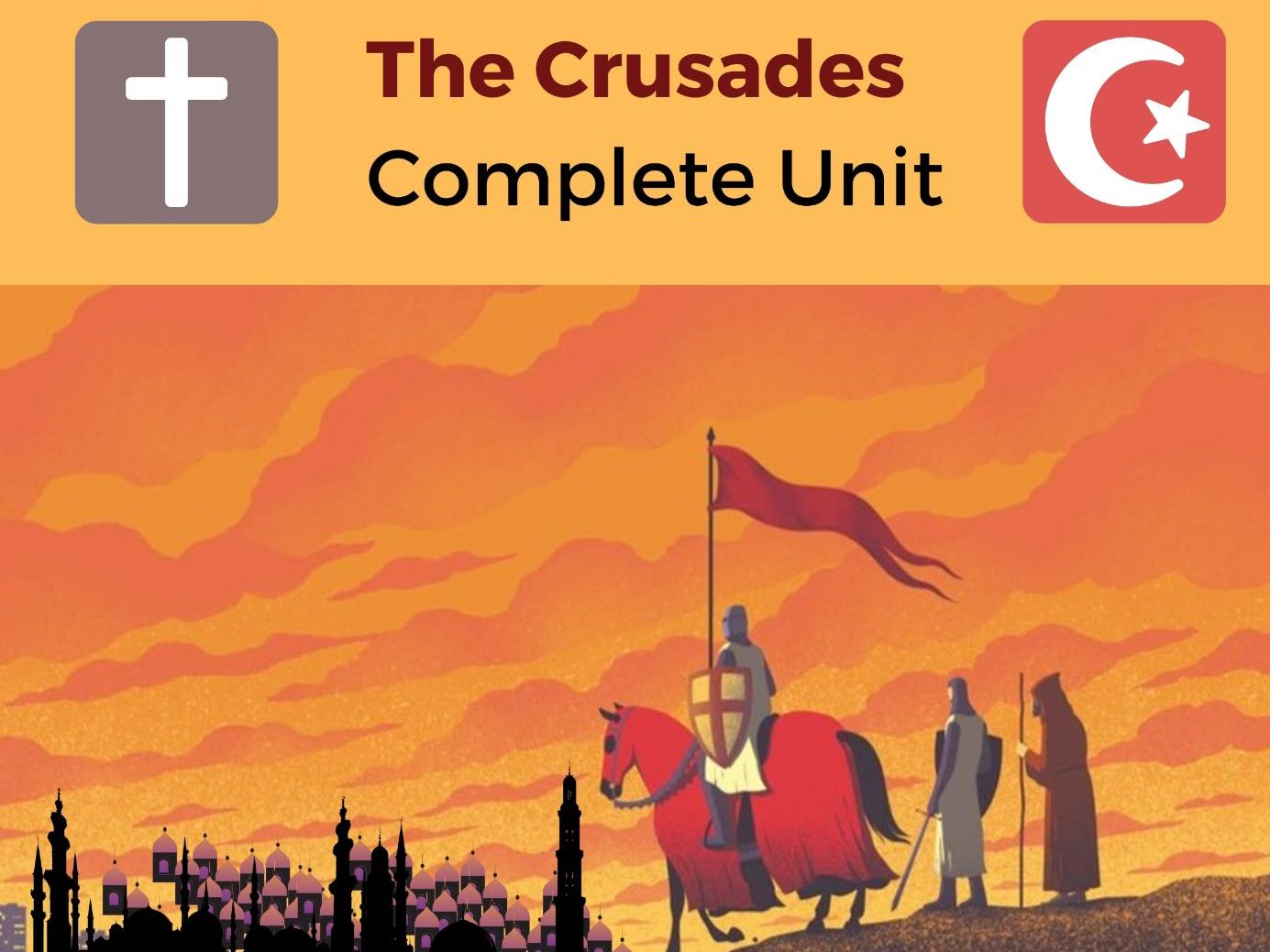 The Crusades - Complete Unit
