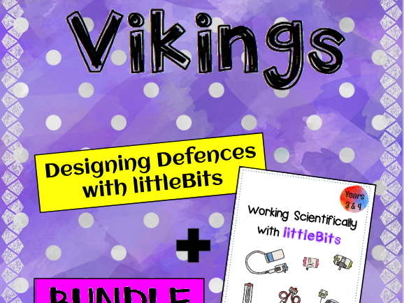 Vikings: Battle Modifications with Working Scientifically with littleBits for Years 3&4 Bundle