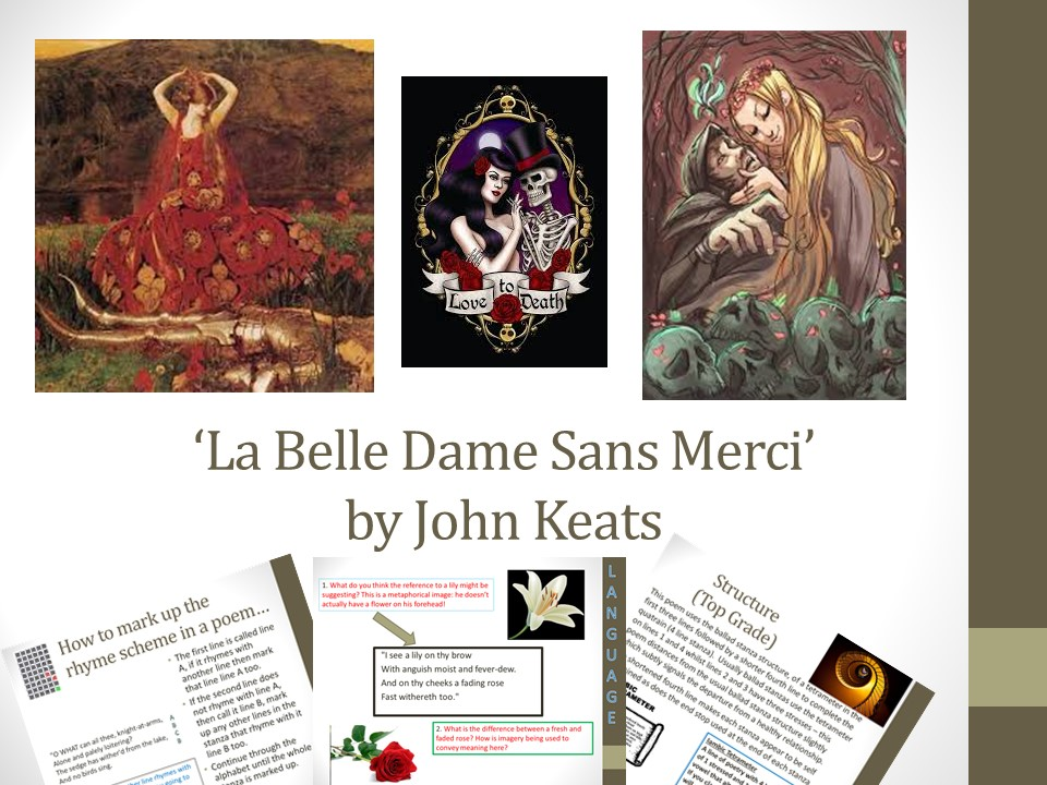 la belle dame sans merci analysis Close textual analysis la belle dame sans merci: imagery, symbolism and themes is the belle dame deliberately cruel to the knight.