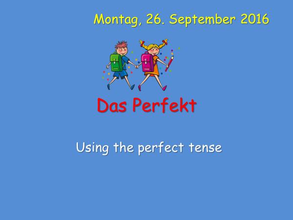 das Perfekt - the German Perfect tense