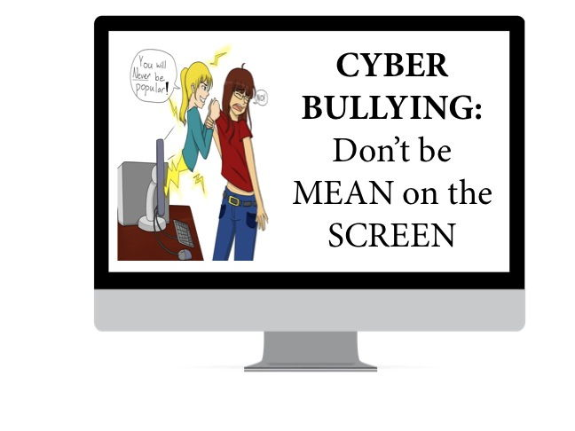 Cyber Bullying: Don't Be Mean on the Screen