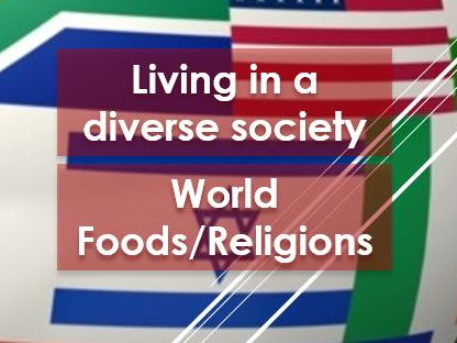 PSHE: British Values: Diversity: Living in a diverse society (World foods and religions)
