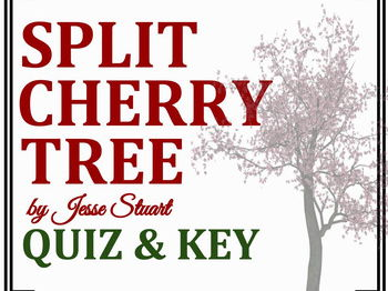 """Split Cherry Tree"" by Jesse Stuart - Quiz & Key"