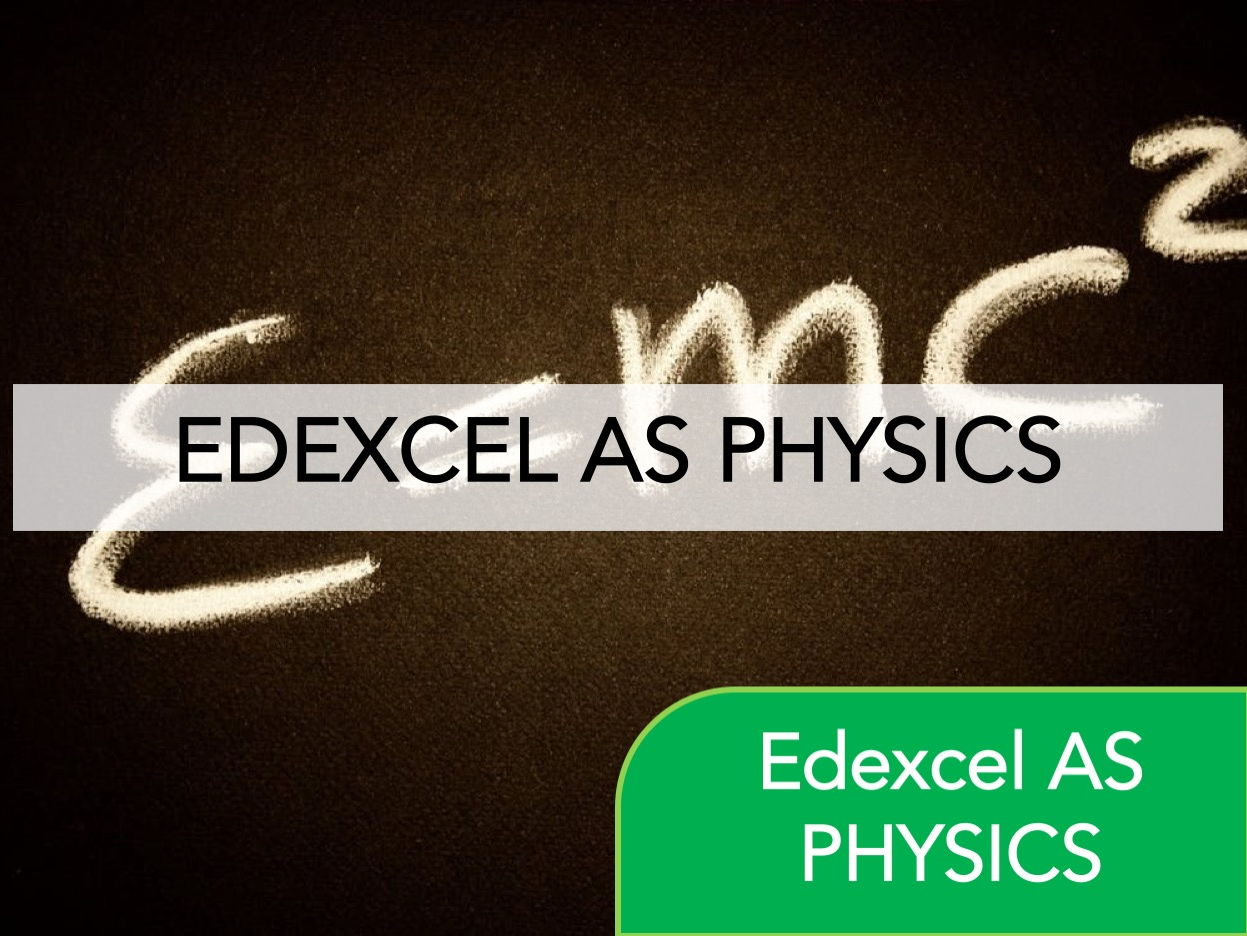 Edexcel AS Physics - Full Course Bundle - Revision, Questions, Full Notes