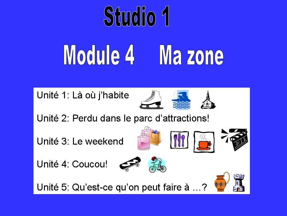 Studio 1, Module 4, Ma Zone