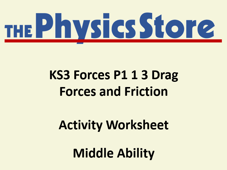 KS3 Physics P1 1 3 Drag Forces and Friction Activity Worksheet Middle Ability