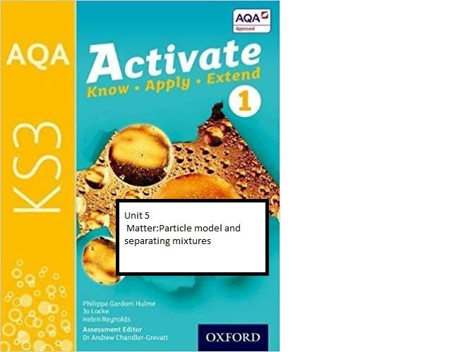Activate 1 Matter: Particle model and separating mixtures Year 7 KS3 chemistry