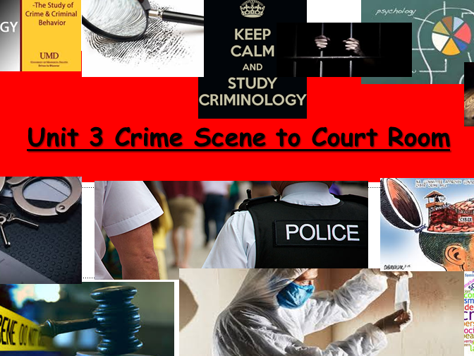 Criminology (New Spec) UNIT 3 Crime Scene to Court Room WHOLE UNIT BUNDLE