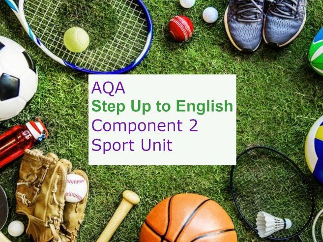 AQA Step Up to English: Component 2 SPORT Unit REVISED and UPDATED