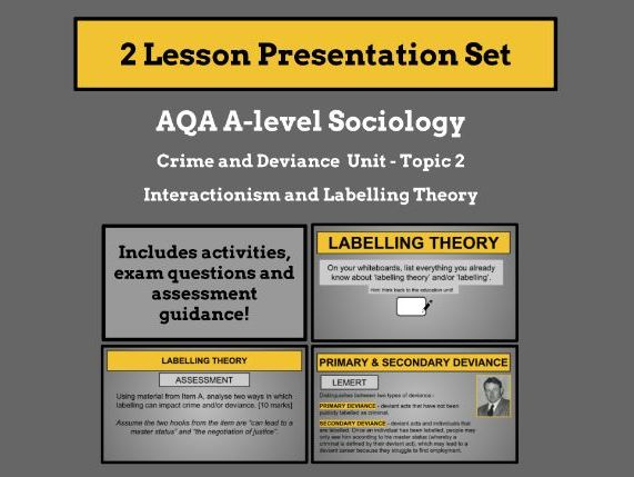 Interactionism and Labelling Theory - AQA A-level Sociology - Crime and Deviance Unit - Topic 2