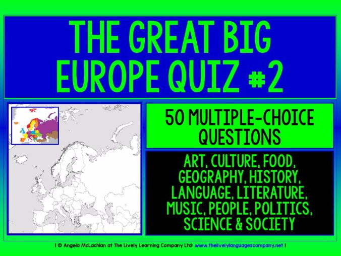 CROSS-CURRICULAR QUIZ -  EUROPE #2 - 50 MULTIPLE-CHOICE QUESTIONS