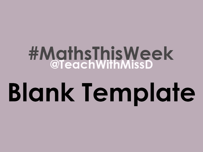 #MathsThisWeek - Blank Working Wall Template