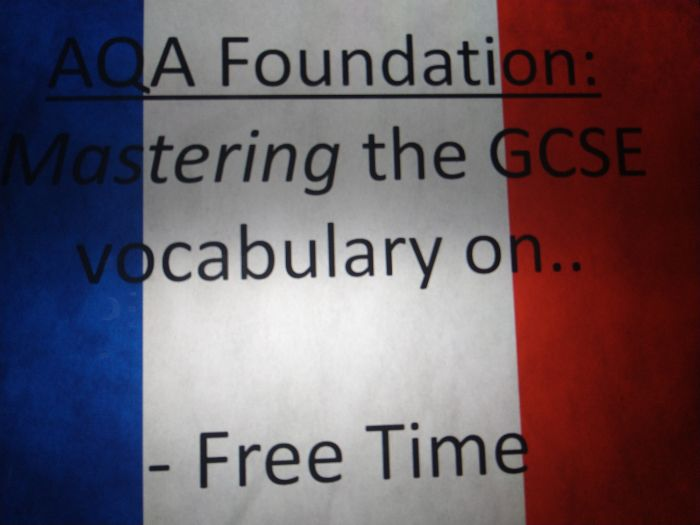 AQA French (F) Free Time - Learning GCSE vocabulary through Engaged Learning & Mastery Teaching