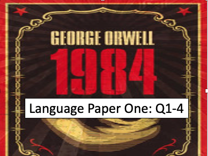 GCSE Language Paper 1 - 1984 by George Orwell - Q1-4  (Full Lessons)