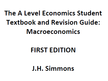 The A Level Economics Student Textbook and Revision Guide: Macroeconomics