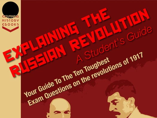 Explaining the Russian Revolution: A Student's Guide