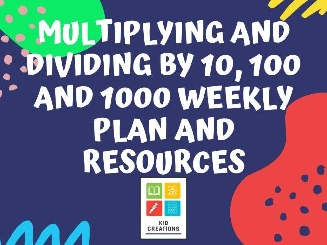 Multiplying and Dividing by 10, 100 and 1000 Weekly Plan and resources
