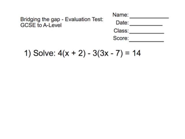 Maths Bridging the gap - Evaluation Test: GCSE to A-Level