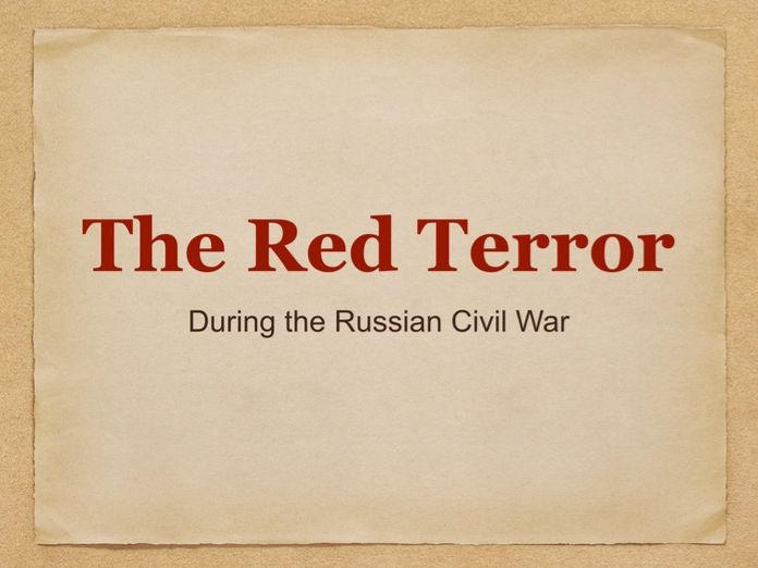 Red Terror in Russian Civil War Powerpoint