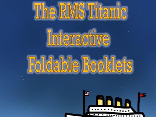 The RMS Titanic Interactive Foldable Booklets