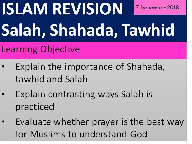 SHAHADA, TAWHID, SALAH. GCSE REVISION LESSON / AQA ISLAM BELIEFS & PRACTICES