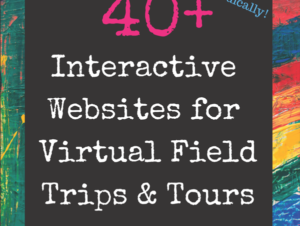 40+ Interactive Sites for Virtual Trips