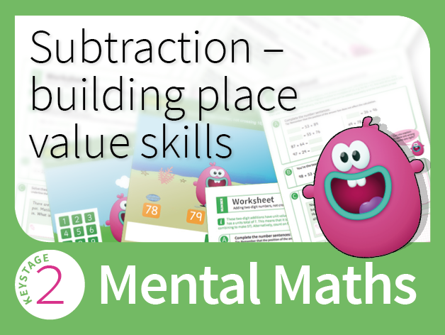 Mastering Mental Subtraction - Building place value skills
