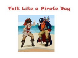Talk Like A Pirate Day - PowerPoint And Display Materials About Pirates + Creative Writing Prompt
