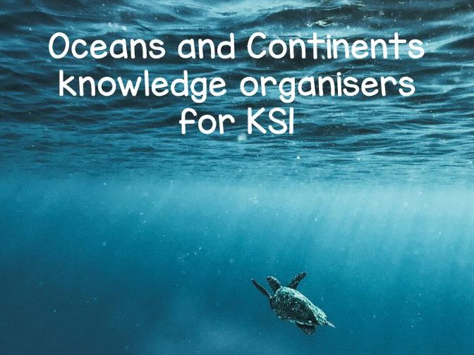 Oceans and continents knowledge organisers