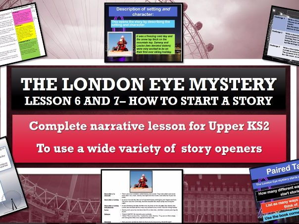 The London Eye Mystery - Lessons 6 and 7 - How to start a story for impact on the reader.