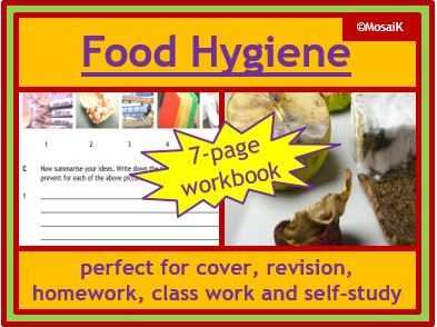 Food Technology: food hygiene - 7 page workbook, ideal for cover, revision, class work, homework...