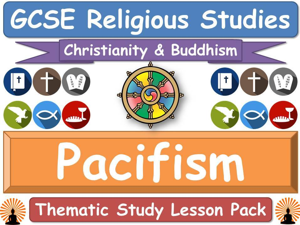 Pacifism - Buddhism & Christianity (GCSE Lesson Pack) [Religious Studies] [peace]