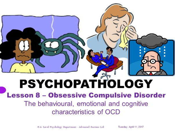 Powerpoint - Psychopathology - Lesson 8 - OCD - Characteristics of phobias