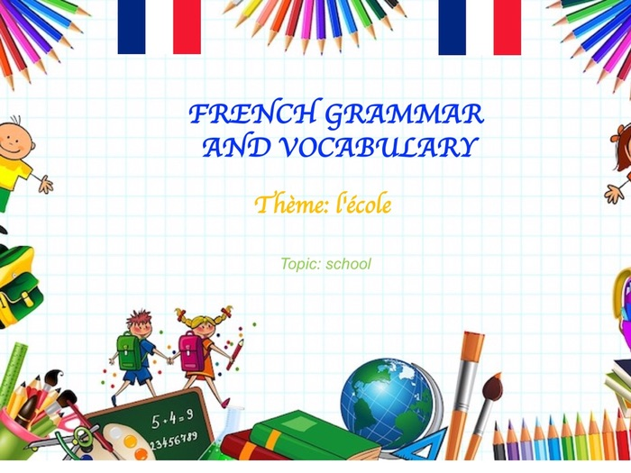 French vocabulary and grammar related to school
