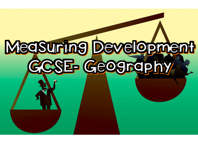 Measuring Development GCSE Geography