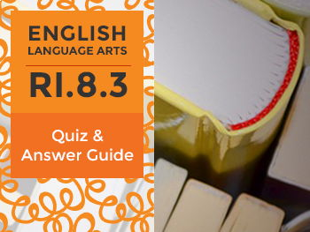 RI.8.3 - Quiz and Answer Guide