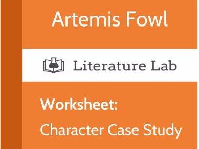 Literature Lab:  Artemis Fowl - Character Case Study Worksheet