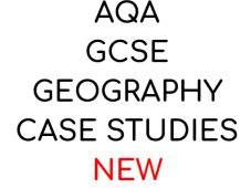 AQA Geography Complete Case Studies