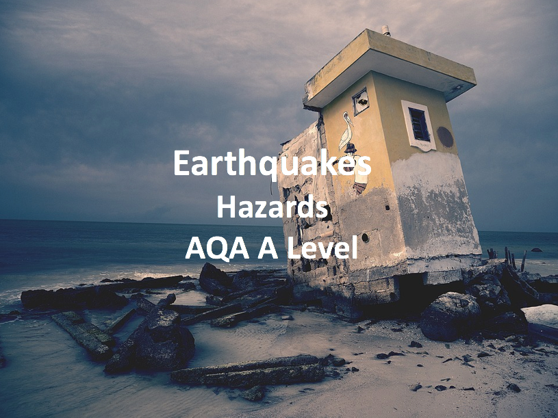 Earthquakes - AQA A Level Geography