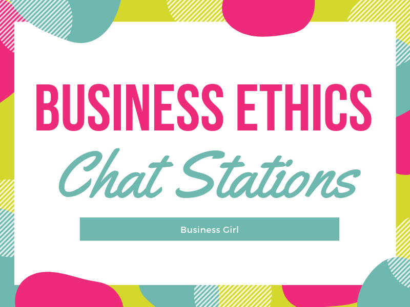 Business Ethics Chat Stations