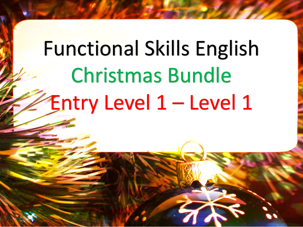 Functional Skills English: Christmas Bundle (Entry Level 1 to Level 1)