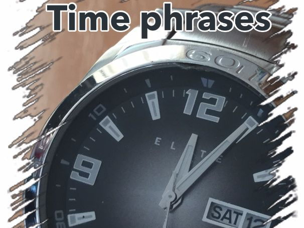 Time phrases (Zeitwörter) - German (Deutsch)